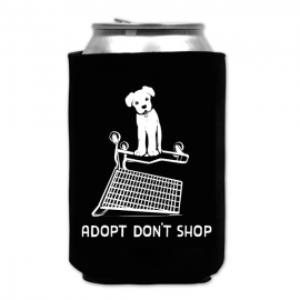 Adopt Don't Shop Dog Koozie